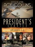 In the President's Service: Episodes 1-3