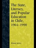 State, Literacy, and Popular Education in Chile, 1964-1990