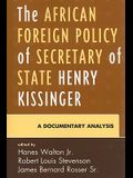 The African Foreign Policy of Secretary of State Henry Kissinger: A Documentary Analysis