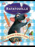 Ratatouille: The Guide to Remy's World