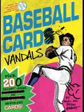 Baseball Card Vandals: Over 200 Decent Jokes on Worthless Cards (Baseball Books, Adult Humor Books, Baseball Cards Books)