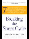 Breaking the Stress Cycle: 7 Steps to Greater Resilience, Happiness, and Peace of Mind