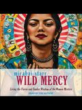 Wild Mercy Lib/E: Living the Fierce and Tender Wisdom of the Women Mystics