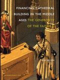 Financing Cathedral Building in the Middle Ages: The Generosity of the Faithful