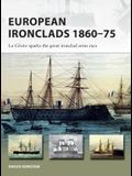 European Ironclads 1860-75: The Gloire Sparks the Great Ironclad Arms Race