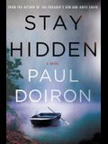 Stay Hidden: A Novel (Mike Bowditch Mysteries)