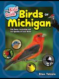 The Kids' Guide to Birds of Michigan: Fun Facts, Activities and 86 Cool Birds