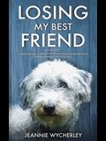 Losing My Best Friend: Thoughtful support for those affected by dog bereavement or pet loss