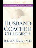Husband-Coached Childbirth: The Bradley Method of Natural Childbirth