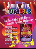 Jump, Jive, and Jumble: Can You Swing with These Jumble Puzzles, Daddy-O?
