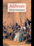 Addresses (Includes Love: The Greatest Thing in the World & the Changed Life: The Greatest Need of the World)