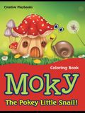 Moky - The Pokey Little Snail! Coloring Book