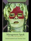 Management Speak: Why We Listen to What Management Gurus Tell Us
