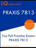 Praxis 7813: Two Full Practice Exams PRAXIS 7813