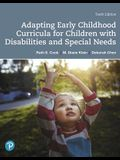 Adapting Early Childhood Curricula for Children with Disabilities and Special Needs