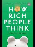 How Rich People Think: Condensed Edition