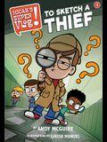 Micah's Super Vlog: To Sketch a Thief