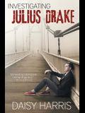 Investigating Julius Drake