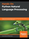 Hands-On Python Natural Language Processing: Explore tools and techniques to analyze and process text with a view to building real-world NLP applicati