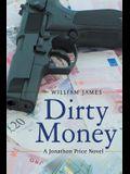 Dirty Money: A Jonathon Price Novel
