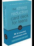 The Stress Reduction Card Deck for Teens: 52 Essential Mindfulness Skills