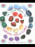 The Little Book of Crystal Tips & Cures