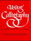 Using Calligraphy: A Workbook of Alphabets, Projects, and Techniques.