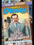 Walt Disney: The Magical Innovator!