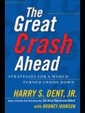 The Great Crash Ahead: Strategies for a World Turned Upside Down