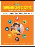 Common Core Success Grade 3 English Language Arts: Preparing Students for a Brilliant Future