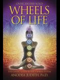 Wheels of Life: A User's Guide to the Chakra System a User's Guide to the Chakra System
