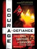 Courage & Defiance: Stories of Spies, Saboteurs, and Survivors in World War II Denmark (Scholastic Focus)