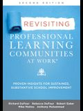 Revisiting Professional Learning Communities at Work(r): Proven Insights for Sustained, Substantive School Improvement