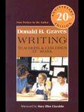 Writing, 20th Anniversary Ed: Teachers & Children at Work