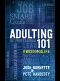 Adulting 101 Book 1: #Wisdom4life
