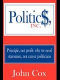 Politics, Inc.: Principle, not profit: why we need statesmen, not career politicians
