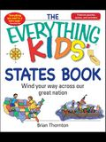 The Everything Kids' States Book: Wind Your Way Across Our Great Nation