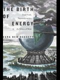 The Birth of Energy: Fossil Fuels, Thermodynamics, and the Politics of Work