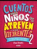 Cuentos Para Niños Que Se Atreven a Ser Diferentes 2 / Stories for Boys Who Dare to Be Different 2 = Stories for Boys Who Dare to Be Different 2
