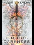 Igniting Darkness