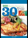 200 Healthy Recipes in 30 Minutes or Less!