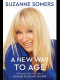 A New Way to Age: The Most Cutting-Edge Advances in Antiaging
