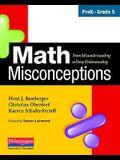 Math Misconceptions, PreK-Grade 5: From Misunderstanding to Deep Understanding