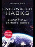 Overwatch Hacks: The Unofficial Gamer's Guide