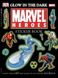 Ultimate Sticker Book: Glow in the Dark: Marvel Heroes: More Than 60 Reusable Full-Color Stickers [With More Than 60 Reusable Full-Color Stickers]