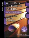 Writing Research Papers with Confidence: Student Edition: Steps to Good Thinking, Solid Research, and Strong Writing