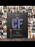 The CF Warrior Project: 65 Stories of Triumph against Cystic Fibrosis