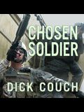 Chosen Soldier Lib/E: The Making of a Special Forces Warrior