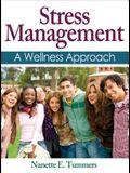 Stress Management: A Wellness Approach