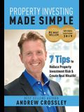 Property Investing Made Simple (REVISED EDITION): 7 Tips to reduce Property Investment Risk and Create Real Wealth